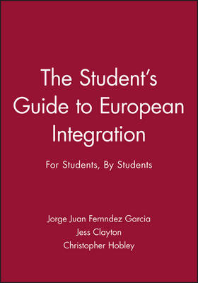 The Student's Guide to European Integration: For Students, by Students (Paperback)