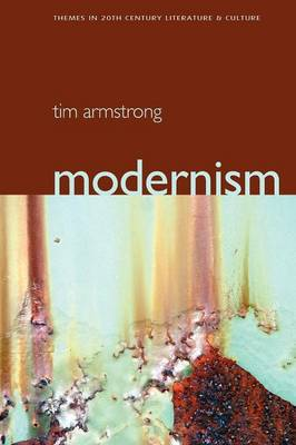 Modernism: A Cultural History - Themes in 20th and 21st Century Literature (Paperback)