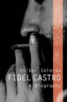 Fidel Castro: A Biography (Hardback)
