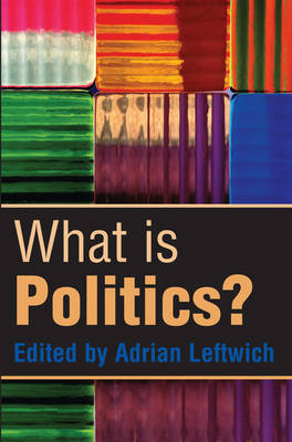 What is Politics?: The Activity and its Study (Paperback)