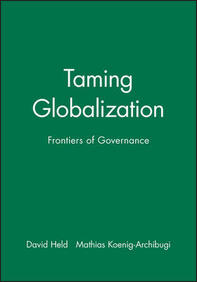 Taming Globalization: Frontiers of Governance (Paperback)