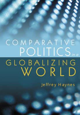 Comparative Politics in a Globalizing World (Hardback)
