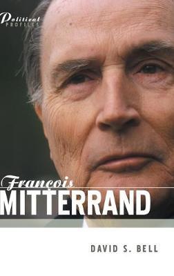 Francois Mitterrand: A Political Biography - Political Profiles S. (Hardback)