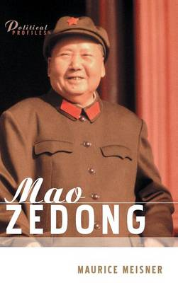 Mao Zedong - a Political and Intellectual Portrait - Polity Political Profiles Series (Hardback)