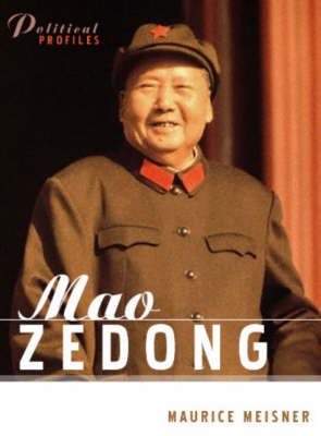 Mao Zedong - a Political and Intellectual Portrait - Polity Political Profiles Series (Paperback)