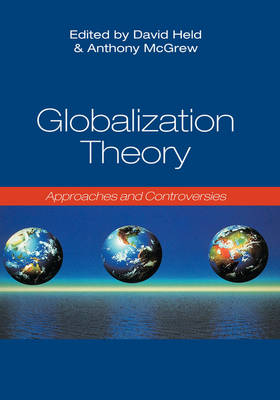 Globalization Theory: Approaches and Controversies (Hardback)
