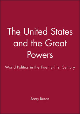 The United States and the Great Powers: World Politics in the Twenty-first Century (Paperback)
