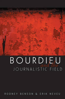 Bourdieu and the Journalistic Field (Hardback)