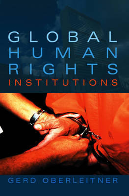 Global Human Rights Institutions (Hardback)