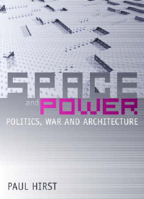 Space and Power: Politics, War and Architecture (Hardback)