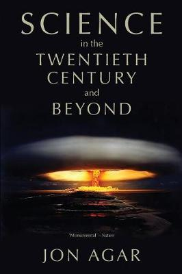Science in the 20th Century and Beyond - History of Science (Paperback)