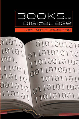 Books in the Digital Age: The Transformation of Academic and Higher Education Publishing in Britain and the United States (Paperback)