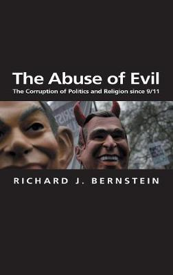 The Abuse of Evil: The Corruption of Politics and Religion since 9/11 - Themes for the 21st Century (Paperback)