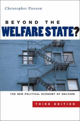 Beyond the Welfare State?: The New Political Economy of Welfare (Hardback)