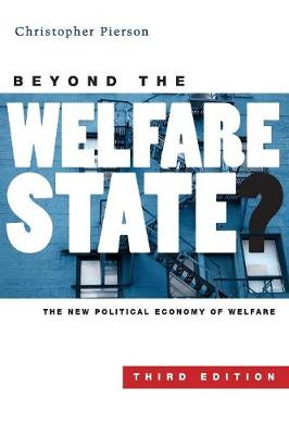 Beyond the Welfare State?: The New Political Economy of Welfare (Paperback)