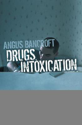 Drugs, Intoxication and Society (Hardback)