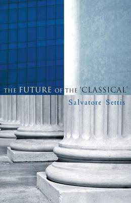 The Future of the Classical (Paperback)