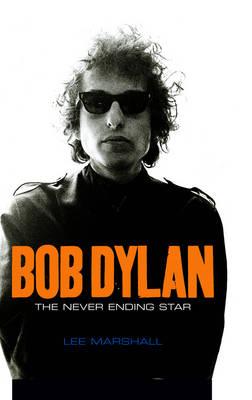 Bob Dylan: The Never Ending Star (Hardback)