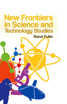 New Frontiers in Science and Technology Studies (Hardback)