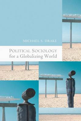 Political Sociology for a Globalizing World (Paperback)