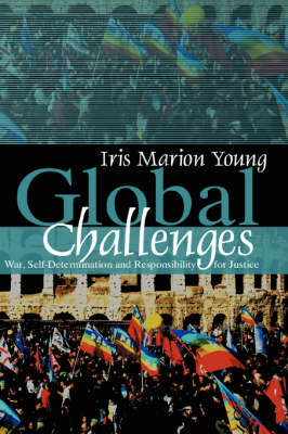 Global Challenges: War, Self-Determination and Responsibility for Justice (Hardback)