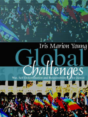 Global Challenges: War, Self-Determination and Responsibility for Justice (Paperback)