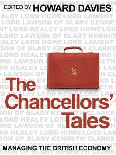 The Chancellors' Tales: Managing the British Economy (Paperback)