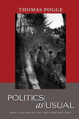 Politics as Usual: What Lies Behind the Pro-Poor Rhetoric (Paperback)