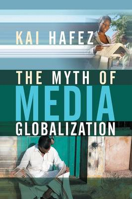 The Myth of Media Globalization (Paperback)