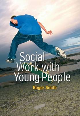 Social Work with Young People - Social Work in Theory and Practice (Paperback)