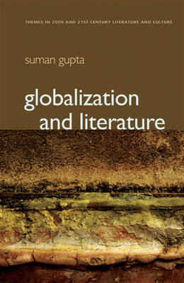 Globalization and Literature - Themes in 20th and 21st Century Literature (Hardback)