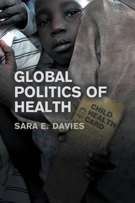 Global Politics of Health (Paperback)
