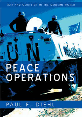 Peace Operations - War and Conflict in the Modern World (Hardback)