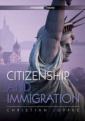 Citizenship and Immigration - Immigration and Society (Hardback)