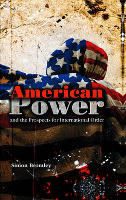 American Power and the Prospects for International Order (Paperback)