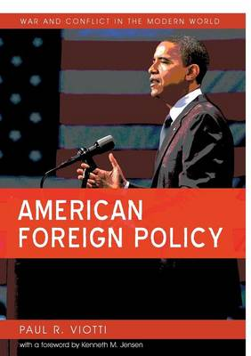 American Foreign Policy - War and Conflict in the Modern World (Paperback)