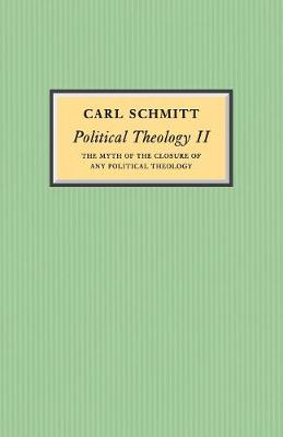 Political Theology II: The Myth of the Closure of any Political Theology (Paperback)