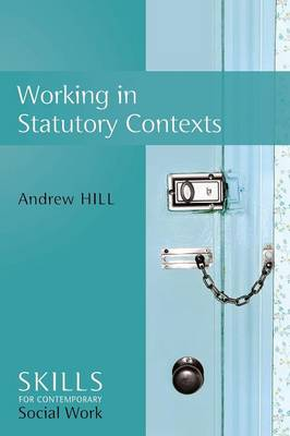 Working in Statutory Contexts - Skills for Contemporary Social Work (Paperback)