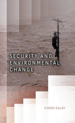 Security and Environmental Change - Dimensions of Security (Hardback)
