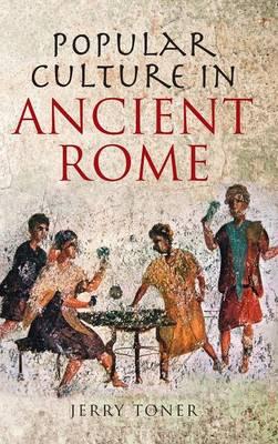 Popular Culture in Ancient Rome (Hardback)