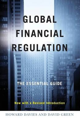 Global Financial Regulation: The Essential Guide (Now with a Revised Introduction) (Paperback)