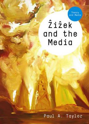 Zizek and the Media - Theory and Media (Hardback)