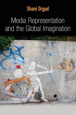 Media Representation and the Global Imagination - Global Media and Communication (Paperback)