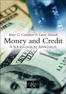 Money and Credit: A Sociological Approach - Economy and Society (Paperback)