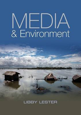 Media and Environment: Conflict, Politics and the News (Paperback)