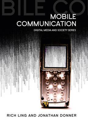 Mobile Communication - Digital Media and Society (Hardback)