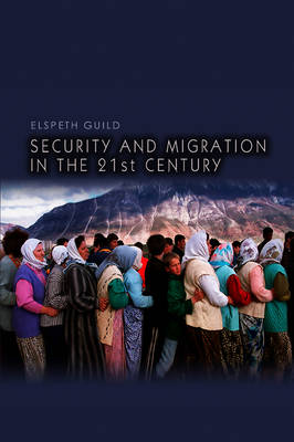 Security and Migration in the 21st Century - Dimensions of Security (Hardback)