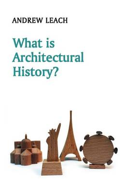 What is Architectural History? - What is History? (Paperback)