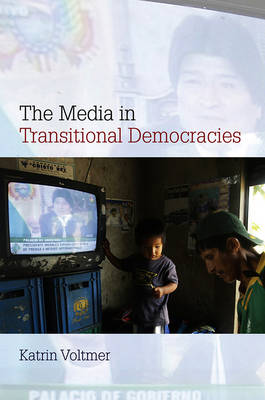 The Media in Transitional Democracies - Contemporary Political Communication (Paperback)