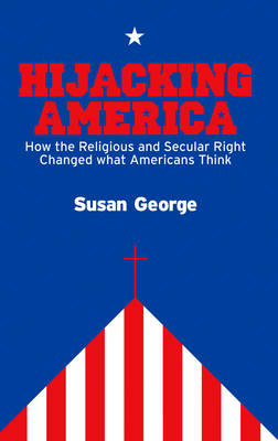 Hijacking America: How the Secular and Religious Right Changed What Americans Think (Paperback)